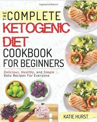 Ketogenic Diet For Beginners Cookbook Complete Book Healthy Simple Keto Recipe
