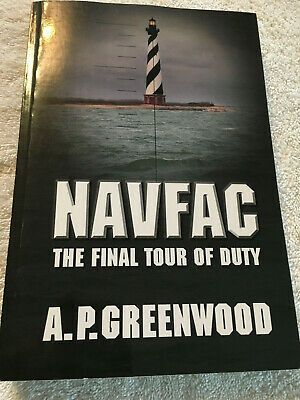 NAVFAC The Final Tour Of Duty By A P Greenwood, Signed By Author