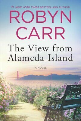 The View from Alameda Island by Robyn Carr 9780778369790 | Brand New