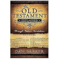 The Old Testament Explained by Dan Barker (2013, Paperback)