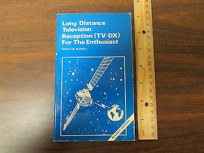 Long Distance Television TV-DX by Roger W. Bunney 1981