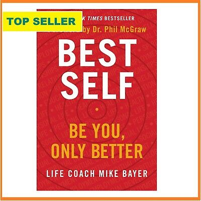 Best Self: Be You, Only Better by Bayer, Mike -Hcover