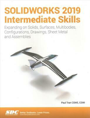 Solidworks 2019 Intermediate Skills by Paul Tran Paperback Book Free Shipping!