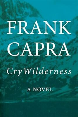 Cry Wilderness by Capra, Frank -Hcover