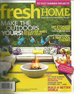 Fresh Home Summer 2011 Outdoors/Storage Solutions/Build A Better World