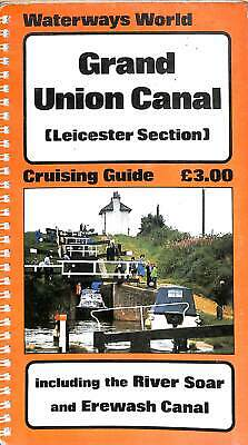 Grand Union Canal: Leicester Section, River Soar and Erewash (Waterways World Cr