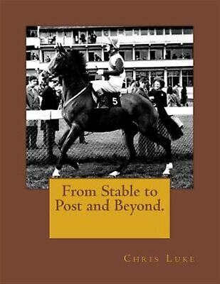 From Stable to Post and Beyond. by Luke, Chris -Paperback