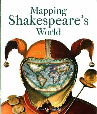 Mapping Shakespeare's World by Peter Whitfield (2016, Paperback)