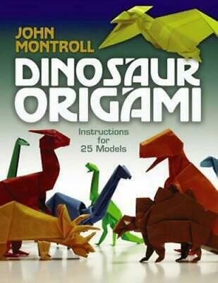 Dinosaur Origami (Dover Origami Papercraft) by Montroll, John, NEW Book, FREE &