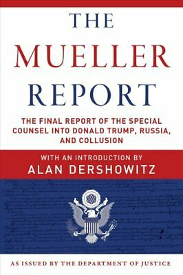 The Mueller Report The Final Report of the Special Counsel Into... 9781510750166