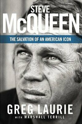 Steve McQueen The Salvation of an American Icon by Greg Laurie 9780310356158
