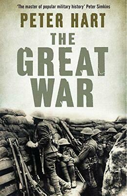 The Great War: 1914-1918, Peter Hart, Good Condition Book, ISBN 9781846682469