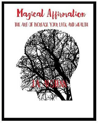 Magical Affirmation: The Art of Increase Your Luck and Wealth by Austenn, J. a.
