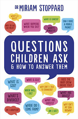 Questions Children Ask and How to Answer Them, Miriam Stoppard