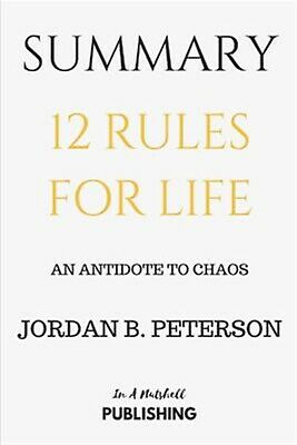 Summary 12 Rules for Life An Antidote Chaos by Jordan B Pet by Publishing In Nut