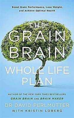 The Grain Brain Whole Life Plan David Perlmutter MD Brand New Hardcover WT74819