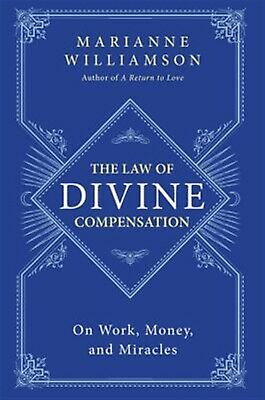 The Law of Divine Compensation: On Work, Money, and Miracles -Paperback