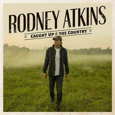 Rodney Atkins - Caught Up In The Country [New CD]