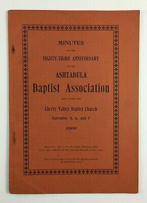 Minutes of Ashtabula Baptist Association 83rd Anniversary Cherry Valley OH 1900