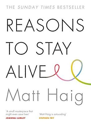 Reasons to Stay Alive by Haig, Matt, NEW Book, FREE & FAST Delivery, (Paperback)