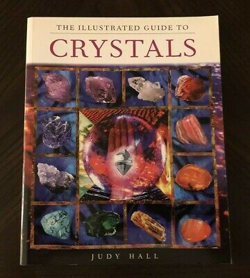 The Illustrated Guide to Crystals by Judy Hall (2000, Paperback) FREE SHIPPING