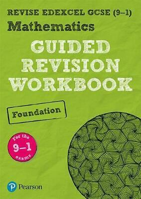 REVISE Edexcel GCSE (9-1) Mathematics Foundation Guided Revision Workbook: for t