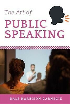 The Art of Public Speaking by Carnegie, Dale 9781727281675 -Paperback