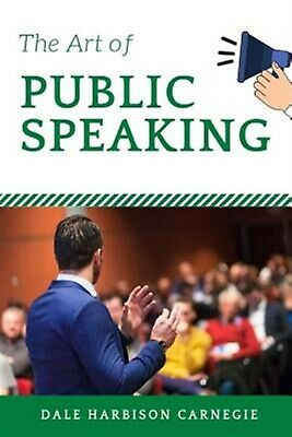 The Art of Public Speaking by Carnegie, Dale Breckenridge -Paperback