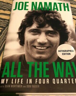 NEW 1st/1st Joe Namath All the Way My Life in Four Quarters SIGNED NAMATH Book