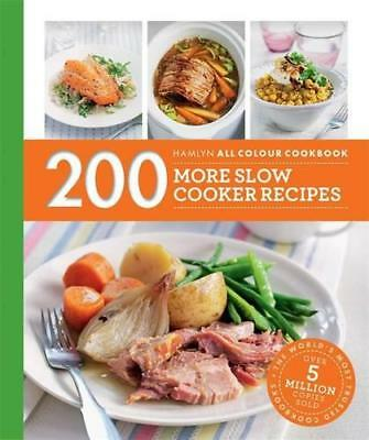 200 More Slow Cooker Recipes: Hamlyn All Colour Cookbook by Lewis, Sara, NEW Boo