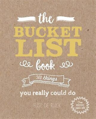 The Bucket List Book 500 Things You Really Could Do -Paperback By de Rijck Elise