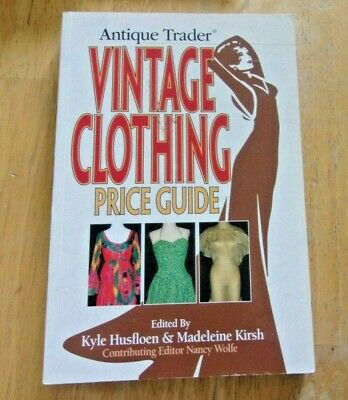 Vintage Clothing price guide book. Antique Trader reference guide many photos!