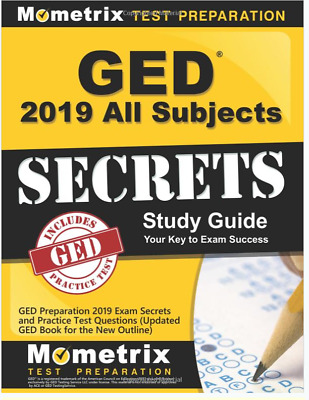 GED Study Guide 2019 All Subjects: GED Preparation 2019 Exam Secrets and Practic