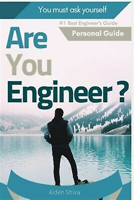 Are You Engineer?: You Must Ask Yourself (Personal Guide) by Aiden Shiva
