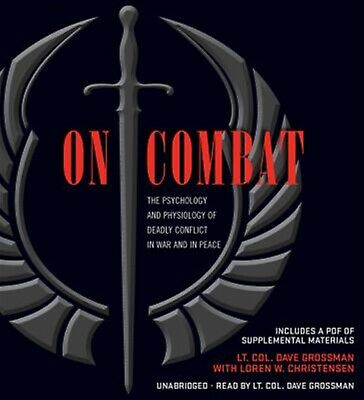 On Combat Psychology Physiology Deadly Conflict in Wa by Grossman Dave