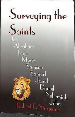 surveying the saints----job,abraham,issac,moses,samson,samuel,josiah,daniel,nehe
