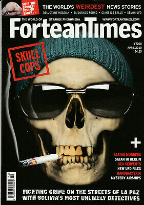 FORTEAN TIMES Magazine April 2010 - Skull Cops