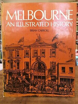 Melbourne: An Illustrated History - Brian Carroll