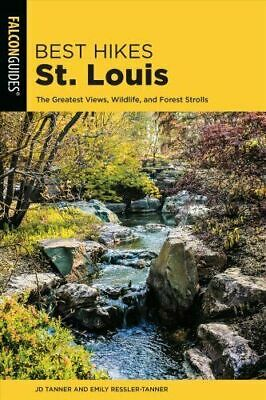 Best Hikes St. Louis The Greatest Views, Wildlife, and Forest 9781493029747(BX46