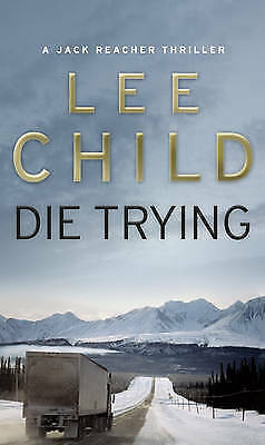 Die Trying: (Jack Reacher 2) by Lee Child (Paperback, 1999)