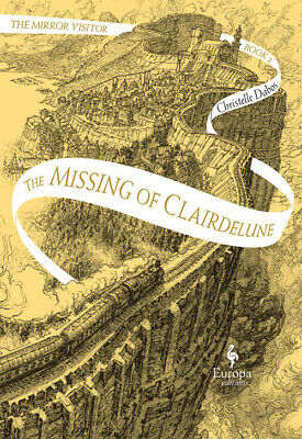 The missing of Clairdelune. The mirror visitor. Vol. 2 - Dabos Christelle