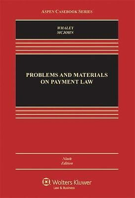 Aspen Casebook: Problems and Materials on Payment Law by Douglas J. Whaley...
