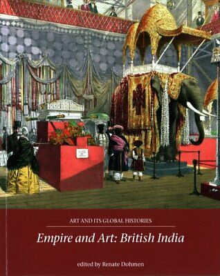 Art and Its Global Histories: Empire and Art (2018, Paperback)