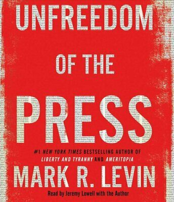 Unfreedom of the Press by Mark R Levin 9781508287629 | Brand New