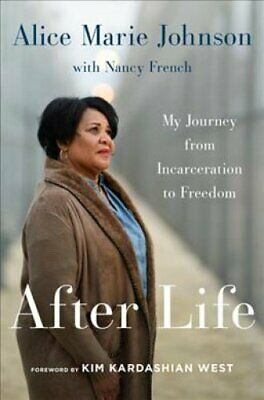 After Life My Journey from Incarceration to Freedom 9780062936103 | Brand New