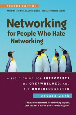 Networking for People Who Hate Networking, Second Edition A Fie... 9781523098538