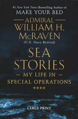 Sea Stories My Life in Special Operations by William H McRaven 9781538715536