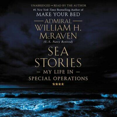 Sea Stories My Life in Special Operations by William H McRaven 9781549194962