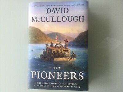 The Pioneers: The Heroic Story.. by David McCullough HARDCOVER 2019