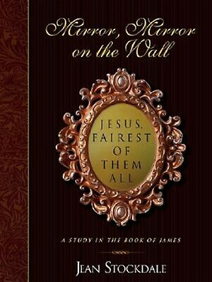 Mirror, Mirror on the Wall. Jesus, Fairest of Them All. by Stockdale, Jean